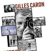 Gilles Caron, artiste du Nikon